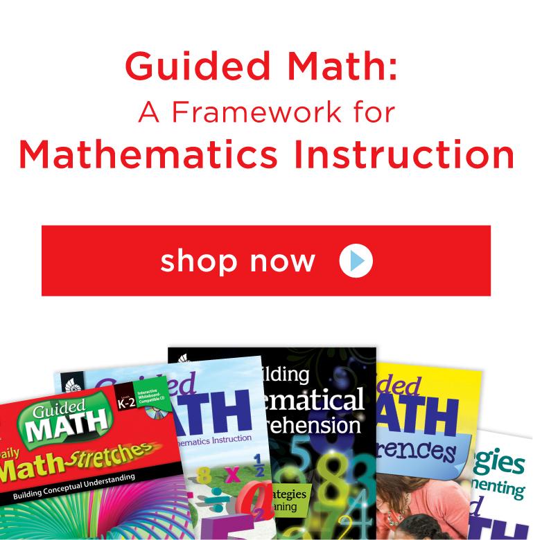 Guided Math: A Framework for Mathematics Instruction